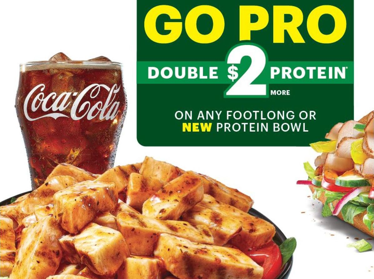 For a Limited Time Only Double the Protein on your Footlong or Protein Bowl for Only $2 at Subway